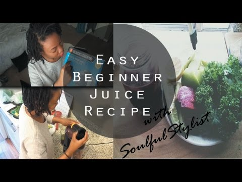 Juicing Recipie for beginners  l SoulfulStylist