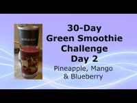 30-Day Green Smoothie Challenge – Day 2 – Pineapple, Mango & Blueberry