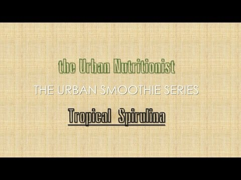 Tropical Spirulina - The Urban Nutritionist Smoothies