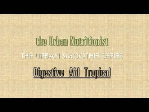 Digestive Aid Tropical - The Urban Nutritionist Smoothies