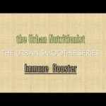 Immune Booster – The Urban Nutritionist Smoothies
