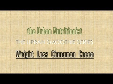 Weight Loss Cinnamon Cocoa - The Urban Nutritionist Smoothies