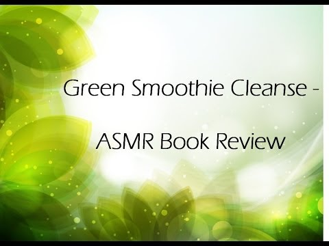Green Smoothie Cleanse - ASMR Book Review